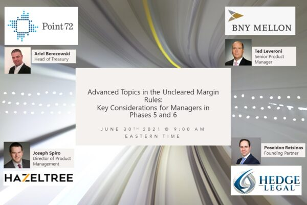 Advanced Topics in the Uncleared Margin Rules (UMR): Key Considerations for Managers in Phases 5 and 6