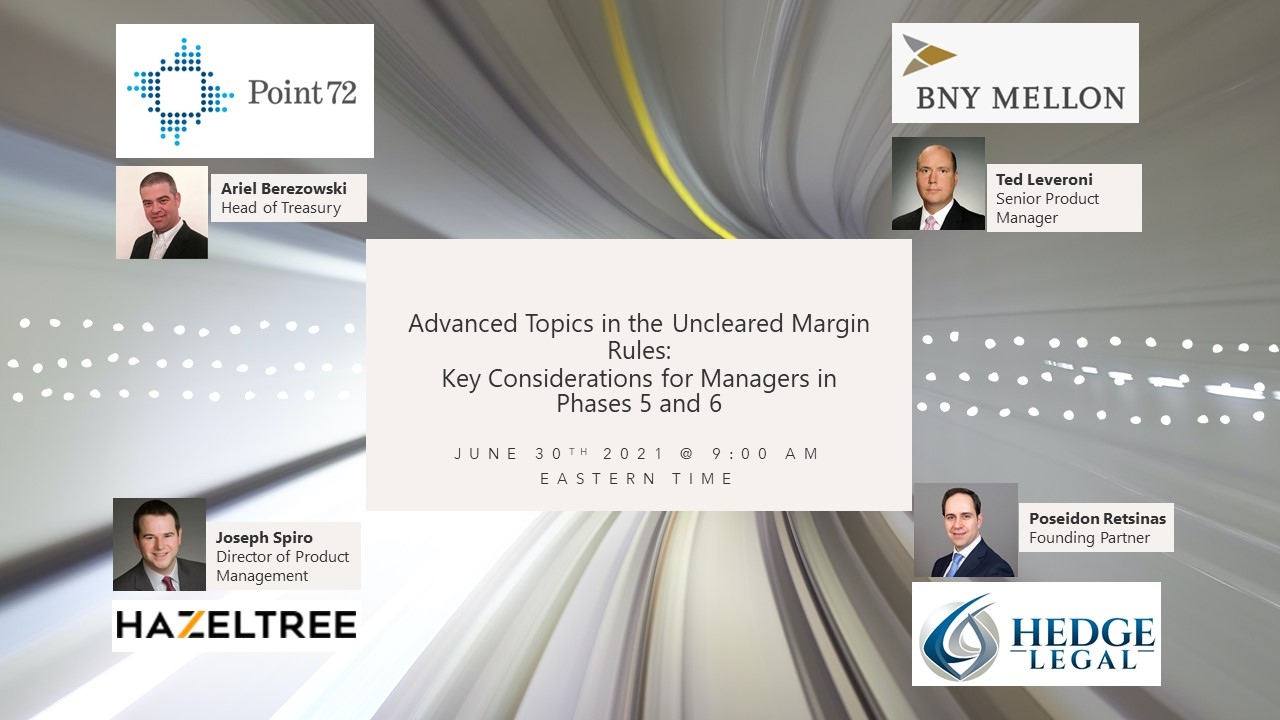 Read more about the article Advanced Topics in the Uncleared Margin Rules (UMR): Key Considerations for Managers in Phases 5 and 6